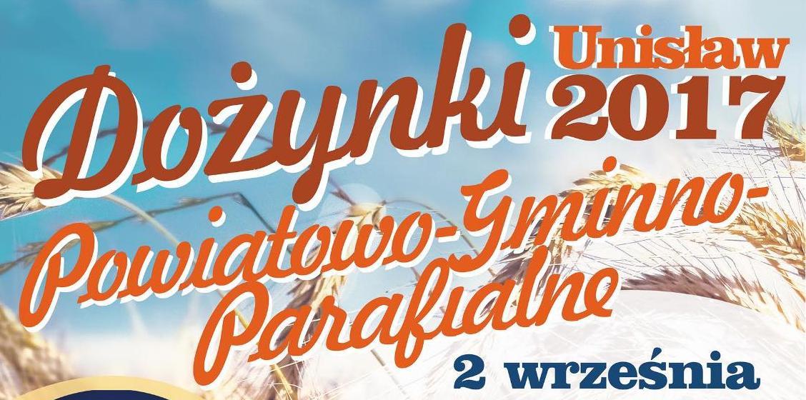 Dożynki Powiatowo-Gminno-Parafialne wUnisławiu